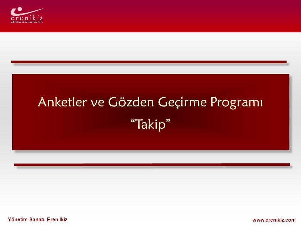 """www.erenikiz.com Yönetim Sanatı, Eren Ikiz Anketler ve Gözden Geçirme Programı """" Takip """""""