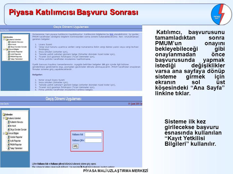 PİYASA MALİ UZLAŞTIRMA MERKEZİ Onay Bu ekran girilen tüm bilgiler PMUM'un onayına sunulmak isteniyorsa ya da dengeleme birimi bilgileri güncellenmek isteniyorsa kullanılır.