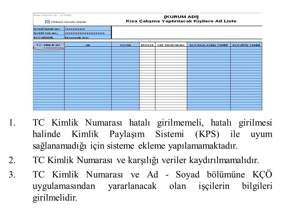1.TC Kimlik Numarası hatalı girilmemeli, hatalı girilmesi halinde Kimlik Paylaşım Sistemi (KPS) ile uyum sağlanamadığı için sisteme ekleme yapılamamaktadır.