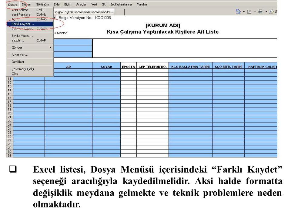  Excel listesi, Dosya Menüsü içerisindeki Farklı Kaydet seçeneği aracılığıyla kaydedilmelidir.