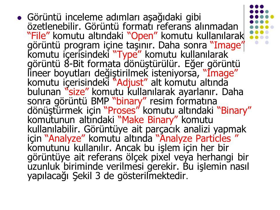 """ Görüntü inceleme adımları aşağıdaki gibi özetlenebilir. Görüntü formatı referans alınmadan """"File"""" komutu altındaki """"Open"""" komutu kullanılarak görünt"""