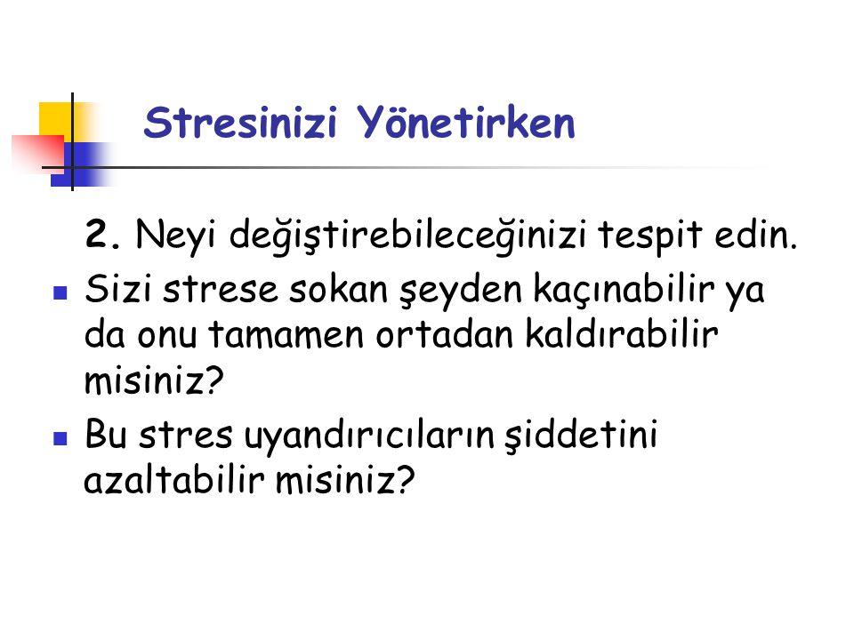 Stresinizi Yönetirken 2. Neyi değiştirebileceğinizi tespit edin.  Sizi strese sokan şeyden kaçınabilir ya da onu tamamen ortadan kaldırabilir misiniz