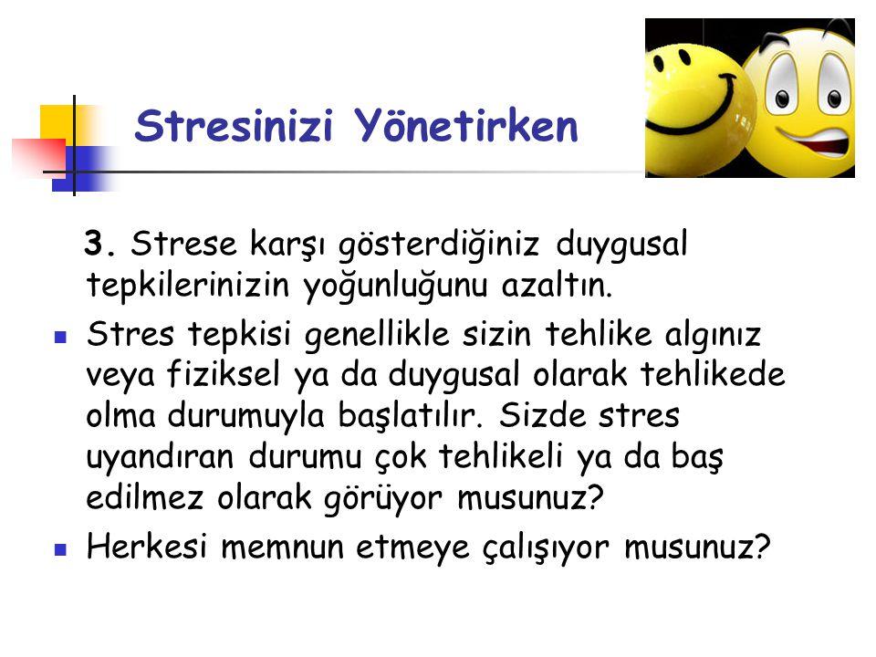 Stresinizi Yönetirken 3. Strese karşı gösterdiğiniz duygusal tepkilerinizin yoğunluğunu azaltın.  Stres tepkisi genellikle sizin tehlike algınız veya