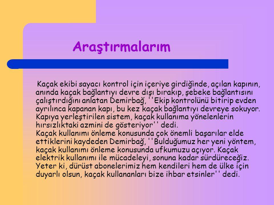 Araştırmalarım '' 'İhbar üzerine yaptığımız bir denetimde, Türkiye'de ilk kez rastlanan 'duvar dokunmatik' sistemini bulduk. Mutfak duvarına yerleşt