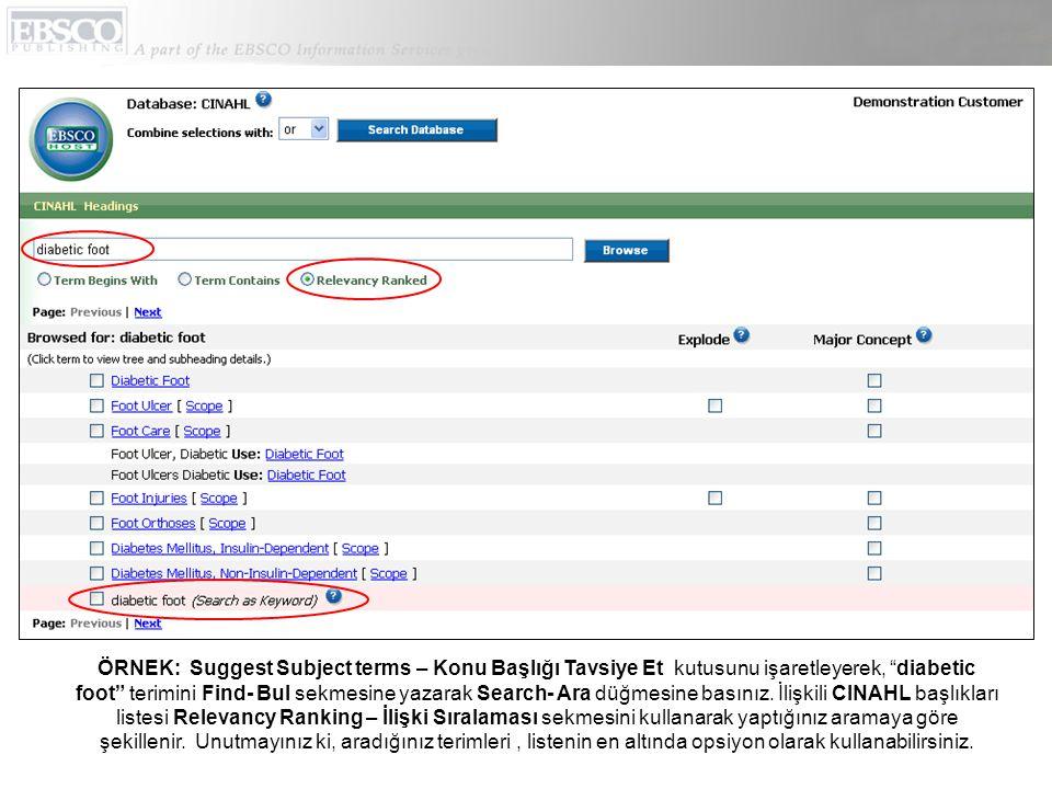 ÖRNEK: Suggest Subject terms – Konu Başlığı Tavsiye Et kutusunu işaretleyerek, diabetic foot terimini Find- Bul sekmesine yazarak Search- Ara düğmesine basınız.