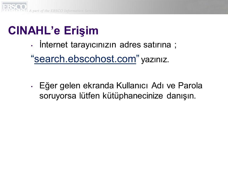 Veri Tabanı Seçme Veri Tabanı seçme ekranından CINAHL with Full Text sekmesini seçiniz