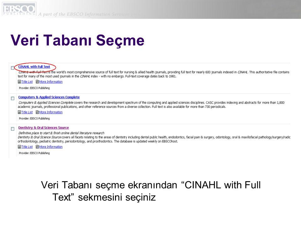 "Veri Tabanı Seçme Veri Tabanı seçme ekranından ""CINAHL with Full Text"" sekmesini seçiniz"