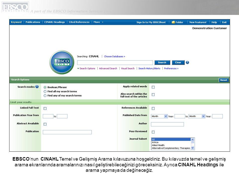 EBSCO'nun CINAHL Temel ve Gelişmiş Arama kılavuzuna hoşgeldiniz. Bu kılavuzda temel ve gelişmiş arama ekranlarında aramalarınızı nasıl geliştirebilece