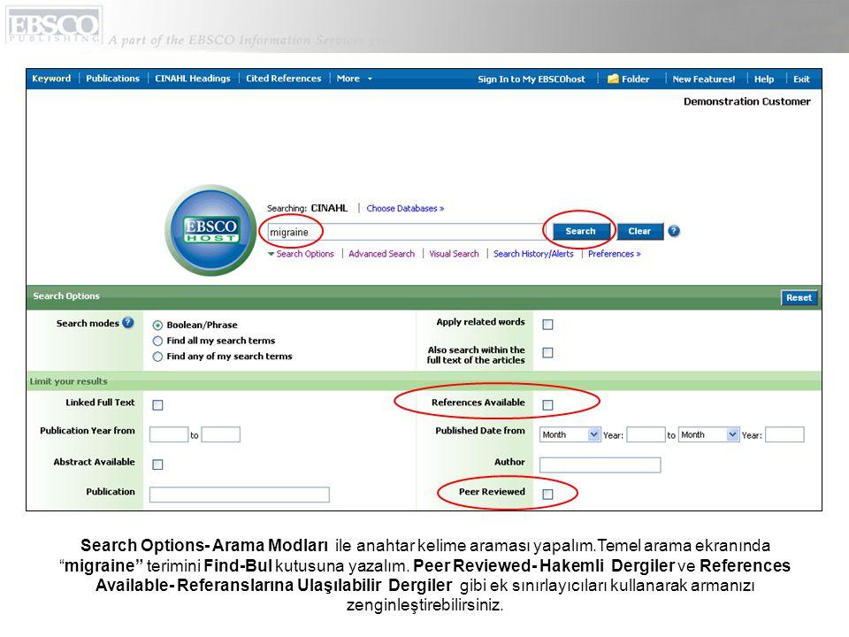 """Search Options- Arama Modları ile anahtar kelime araması yapalım.Temel arama ekranında """"migraine"""" terimini Find-Bul kutusuna yazalım. Peer Reviewed- H"""