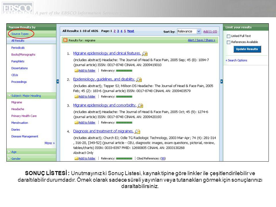 SONUÇ LİSTESİ : Unutmayınız ki Sonuç Listesi, kaynak tipine göre linkler ile çeşitlendirilebilir ve daraltılabilir durumdadır.