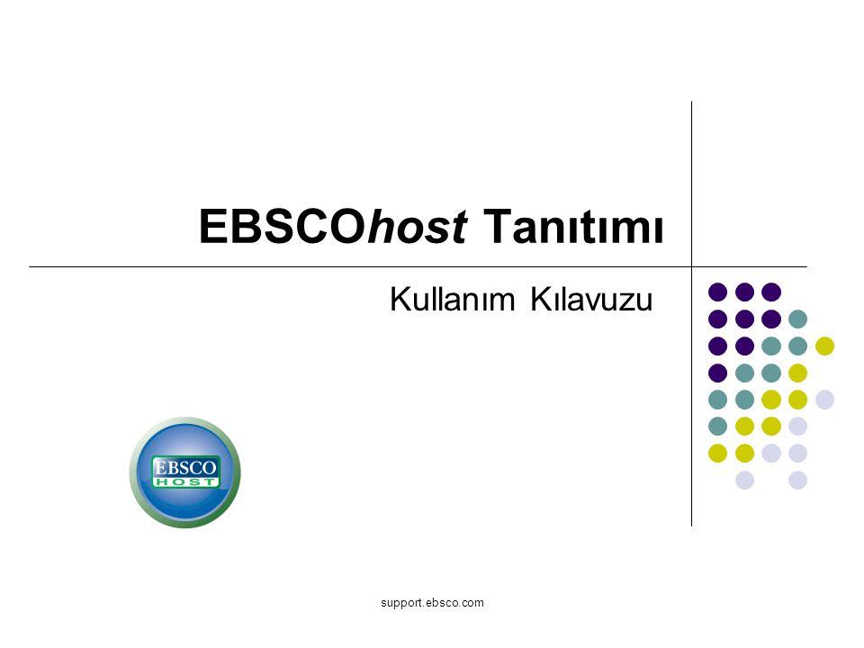 support.ebsco.com EBSCOhost Tanıtımı Kullanım Kılavuzu