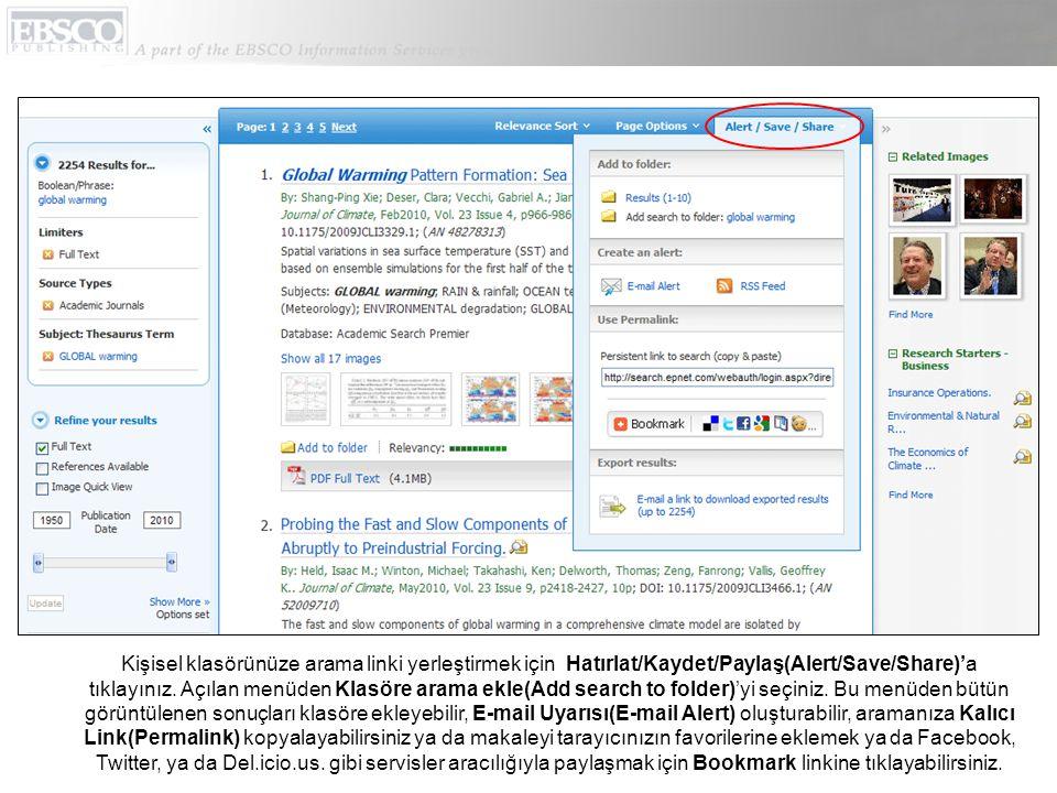 Kişisel klasörünüze arama linki yerleştirmek için Hatırlat/Kaydet/Paylaş(Alert/Save/Share)'a tıklayınız.