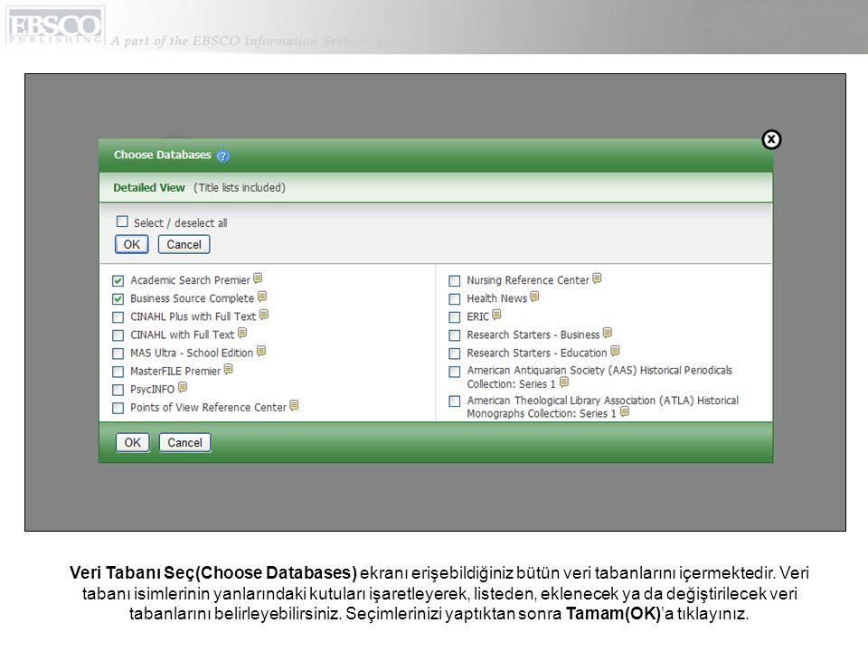 Veri Tabanı Seç(Choose Databases) ekranı erişebildiğiniz bütün veri tabanlarını içermektedir.