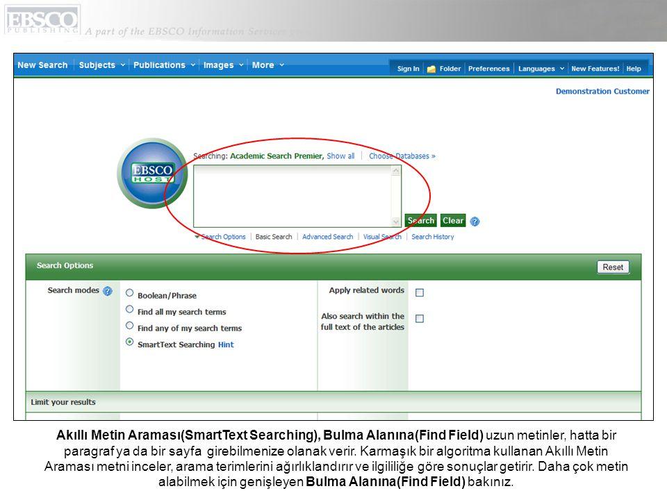 Akıllı Metin Araması(SmartText Searching), Bulma Alanına(Find Field) uzun metinler, hatta bir paragraf ya da bir sayfa girebilmenize olanak verir.
