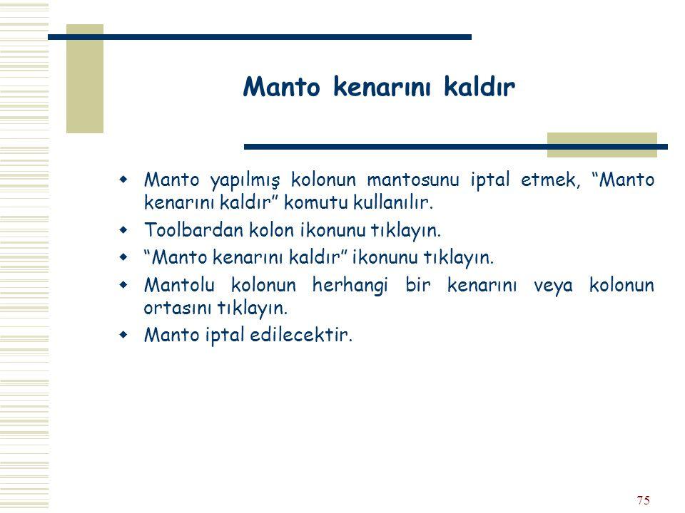 """75 Manto kenarını kaldır  Manto yapılmış kolonun mantosunu iptal etmek, """"Manto kenarını kaldır"""" komutu kullanılır.  Toolbardan kolon ikonunu tıklayı"""