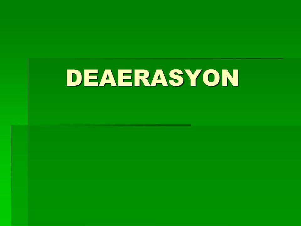   Deaerasyon: Meyve eti parçacıkları arasındaki havanın uzaklaştırılması amacı ile uygulanan işlemdir.