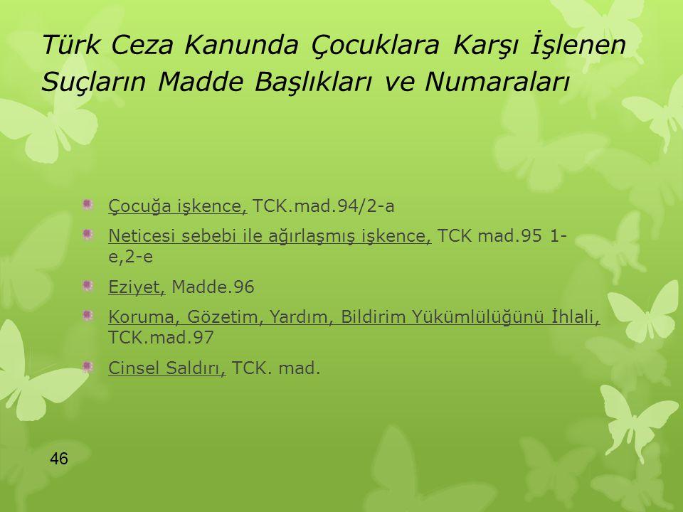 Türk Ceza Kanunda Çocuklara Karşı İşlenen Suçların Madde Başlıkları ve Numaraları Çocuğa işkence, TCK.mad.94/2-a Neticesi sebebi ile ağırlaşmış işkenc