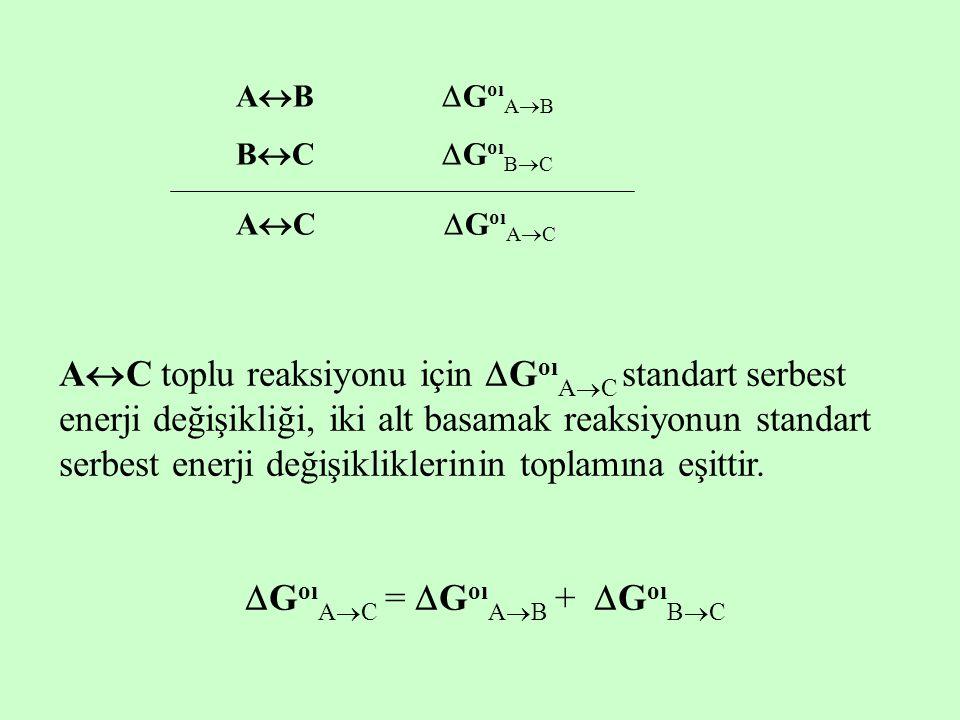 A  B  G oı A  B B  C  G oı B  C A  C  G oı A  C A  C toplu reaksiyonu için  G oı A  C standart serbest enerji değişikliği, iki alt basamak
