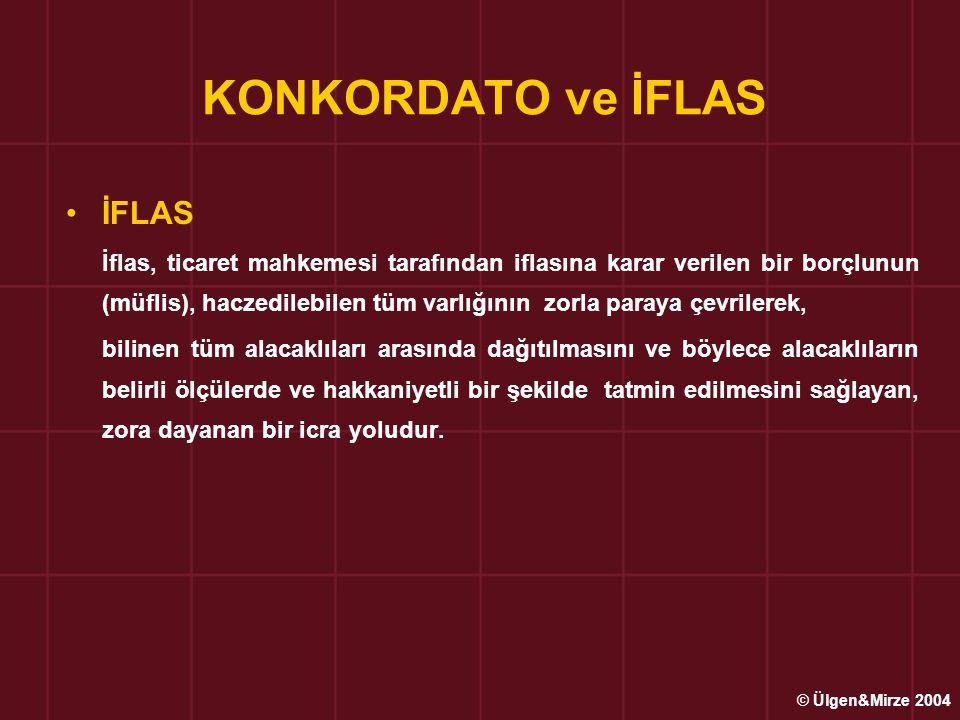 KONKORDATO ve İFLAS •İFLAS İflas, ticaret mahkemesi tarafından iflasına karar verilen bir borçlunun (müflis), haczedilebilen tüm varlığının zorla para