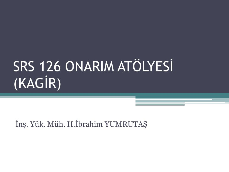 SRS 126 ONARIM ATÖLYESİ (KAGİR) İnş. Yük. Müh. H.İbrahim YUMRUTAŞ