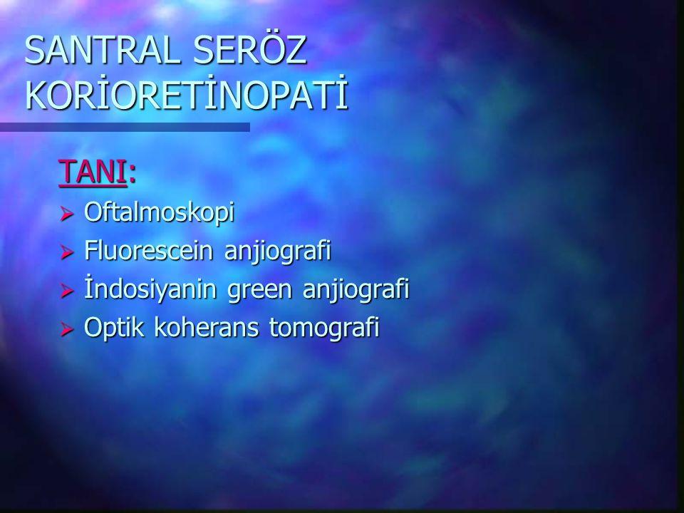 SANTRAL SERÖZ KORİORETİNOPATİ TEDAVİ: Lazer fotokoagülasyon: -Endikasyonları:  İşinden dolayı hızlı ve iyi vizyona ihtiyacı olanlar (pilotlar)  Kronik bulguların gelişmesi (kistik değişiklikler, RPE anomalileri)