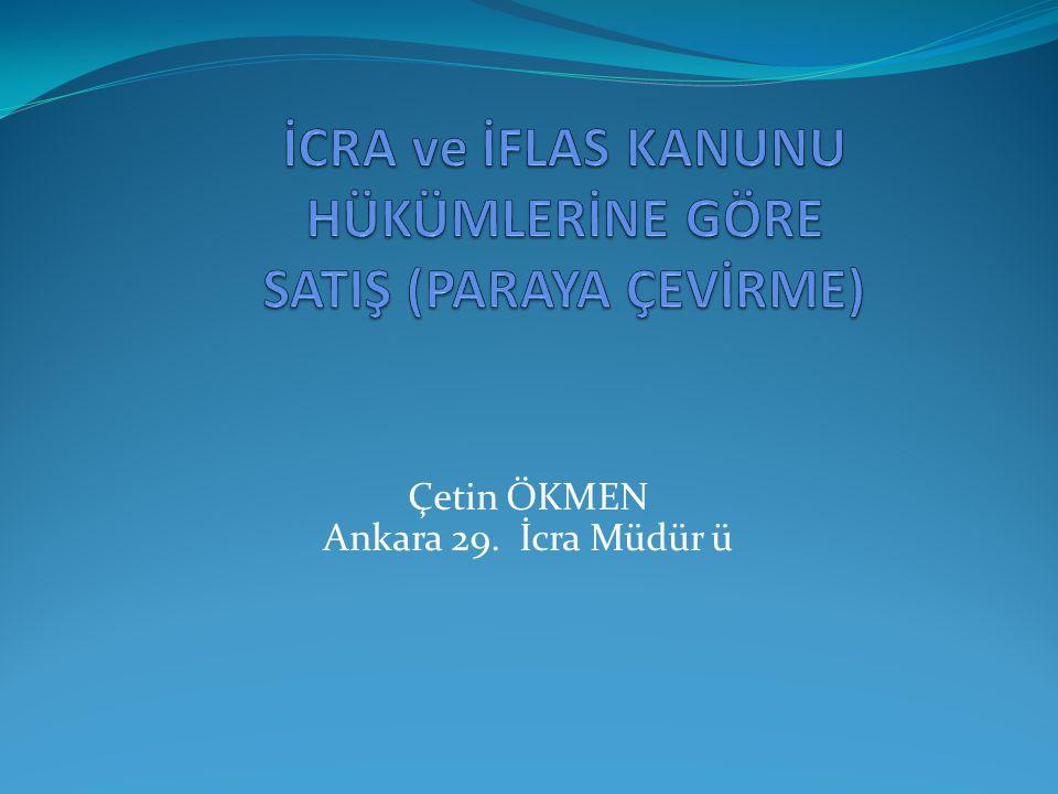 SATIŞ (PARAYA ÇEVİRME)  İcra Hukukunda paraya çevirme işlemleri İİK 106- 137 maddelerinde düzenlenmiştir.
