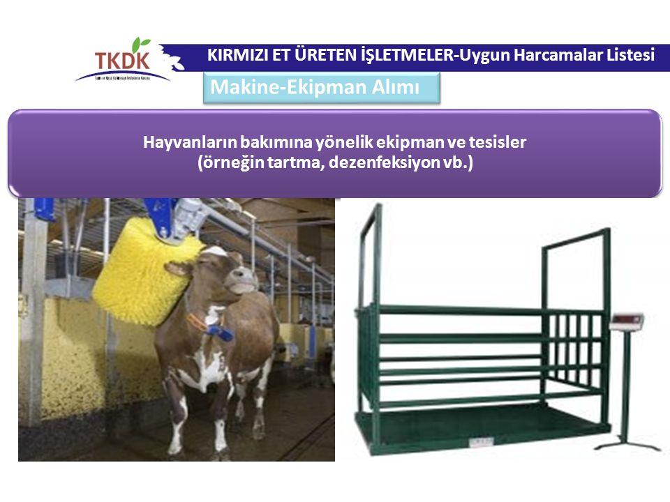 Hayvanların bakımına yönelik ekipman ve tesisler (örneğin tartma, dezenfeksiyon vb.) KIRMIZI ET ÜRETEN İŞLETMELER-Uygun Harcamalar Listesi Makine-Ekip