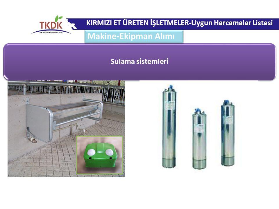 Sulama sistemleri KIRMIZI ET ÜRETEN İŞLETMELER-Uygun Harcamalar Listesi Makine-Ekipman Alımı