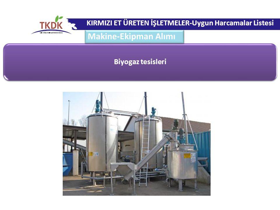 Biyogaz tesisleri KIRMIZI ET ÜRETEN İŞLETMELER-Uygun Harcamalar Listesi Makine-Ekipman Alımı