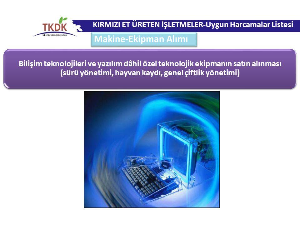 Bilişim teknolojileri ve yazılım dâhil özel teknolojik ekipmanın satın alınması (sürü yönetimi, hayvan kaydı, genel çiftlik yönetimi) KIRMIZI ET ÜRETE