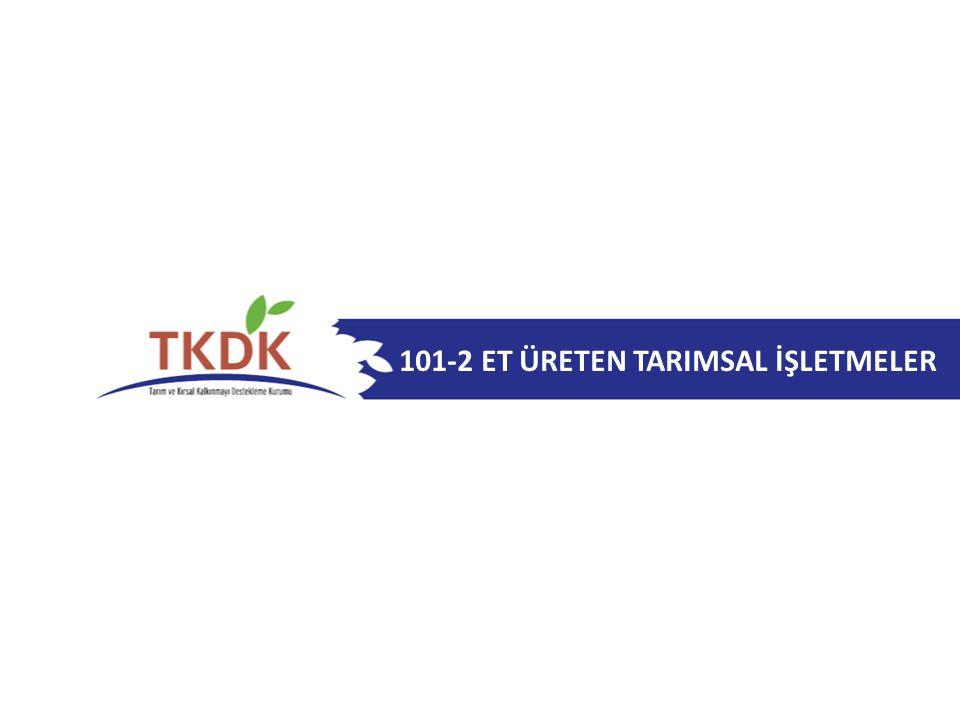 3 Faydalanıcı Kriterleri 101-2 Et üreten tarımsal işletmeler (KIRMIZI ET).