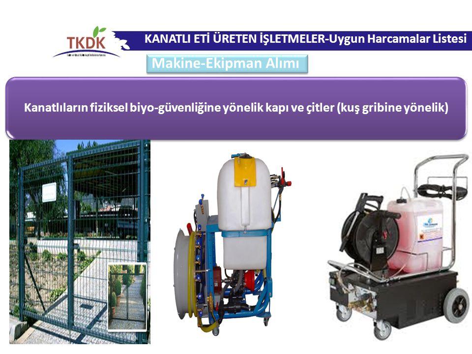 Kanatlıların fiziksel biyo-güvenliğine yönelik kapı ve çitler (kuş gribine yönelik) KANATLI ETİ ÜRETEN İŞLETMELER-Uygun Harcamalar Listesi Makine-Ekip