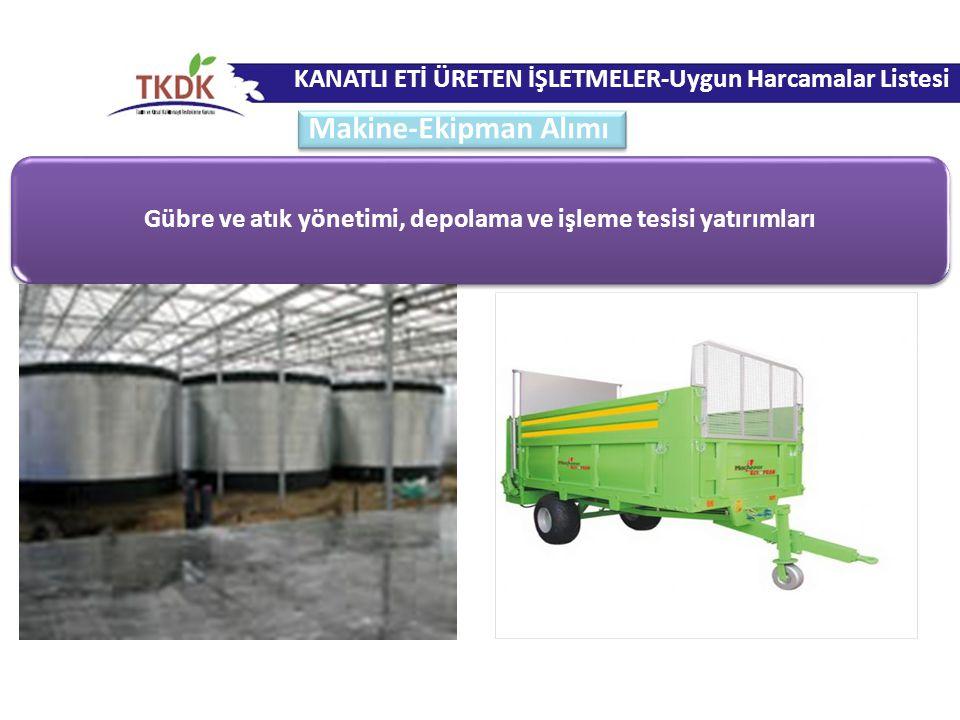 Gübre ve atık yönetimi, depolama ve işleme tesisi yatırımları KANATLI ETİ ÜRETEN İŞLETMELER-Uygun Harcamalar Listesi Makine-Ekipman Alımı
