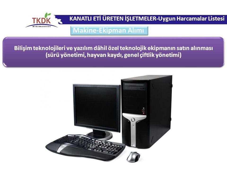 Bilişim teknolojileri ve yazılım dâhil özel teknolojik ekipmanın satın alınması (sürü yönetimi, hayvan kaydı, genel çiftlik yönetimi) KANATLI ETİ ÜRET