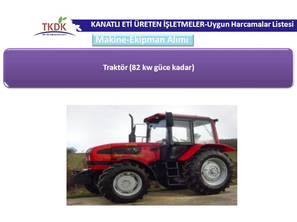 Traktör (82 kw güce kadar) KANATLI ETİ ÜRETEN İŞLETMELER-Uygun Harcamalar Listesi Makine-Ekipman Alımı