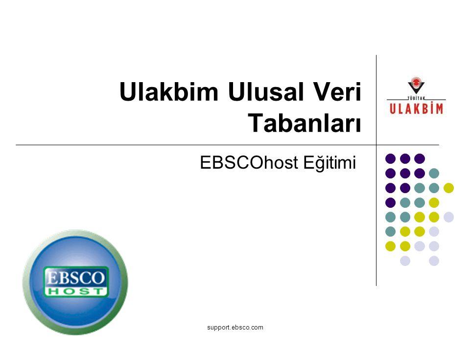 support.ebsco.com Ulakbim Ulusal Veri Tabanları EBSCOhost Eğitimi