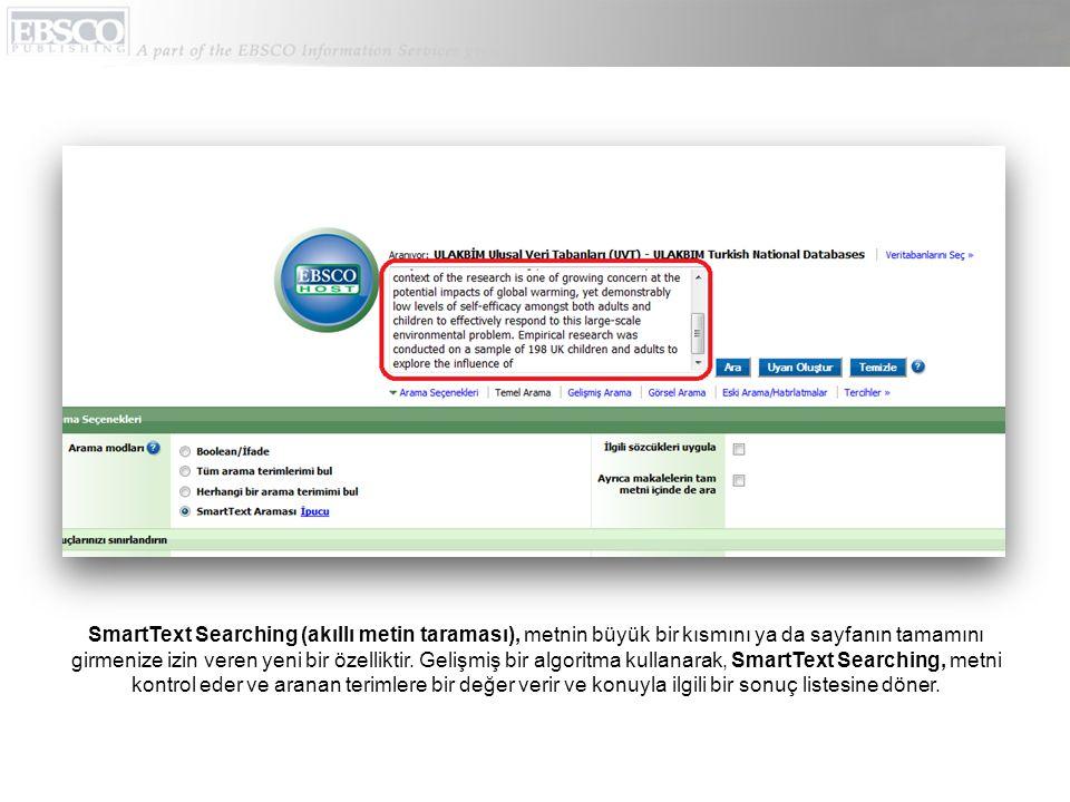 SmartText Searching (akıllı metin taraması), metnin büyük bir kısmını ya da sayfanın tamamını girmenize izin veren yeni bir özelliktir.