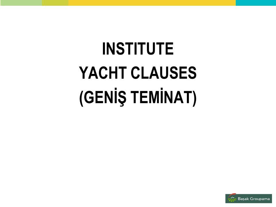 INSTITUTE YACHT CLAUSES (GENİŞ TEMİNAT)