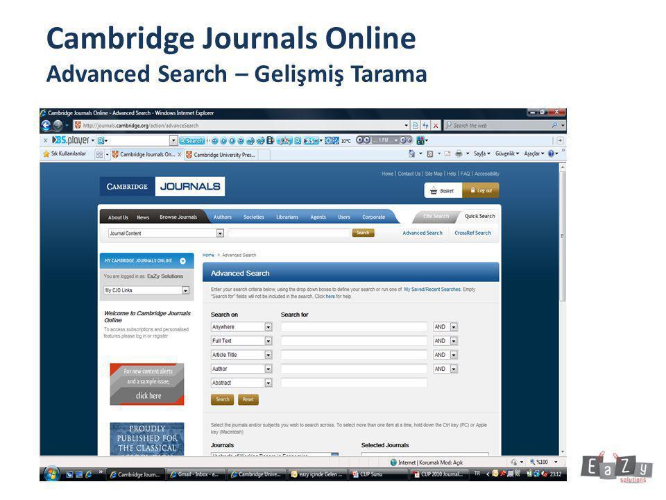 Cambridge Journals Online Title Search – Başlık Tarama • Ana sayfada yer alan Browse by Subject seçeneğini kullanarak konu başlıkları altında ilgili dergilere erişebilirsiniz.
