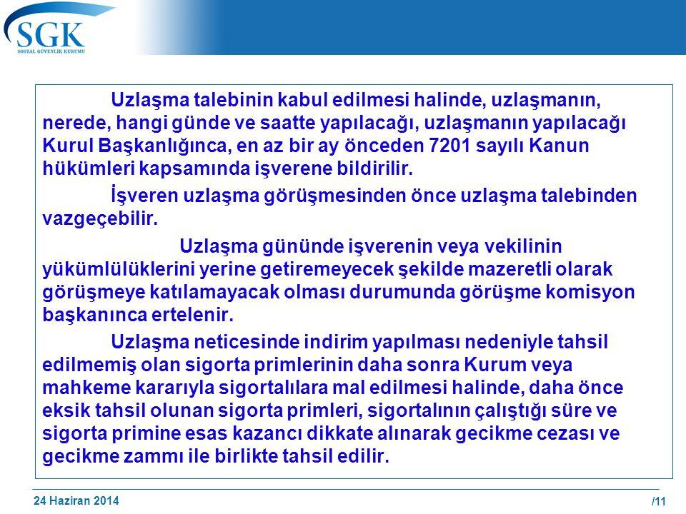 24 Haziran 2014 /11 Uzlaşma talebinin kabul edilmesi halinde, uzlaşmanın, nerede, hangi günde ve saatte yapılacağı, uzlaşmanın yapılacağı Kurul Başkan