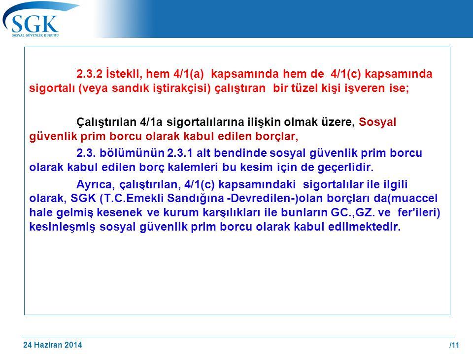 24 Haziran 2014 /11 2.3.2 İstekli, hem 4/1(a) kapsamında hem de 4/1(c) kapsamında sigortalı (veya sandık iştirakçisi) çalıştıran bir tüzel kişi işvere