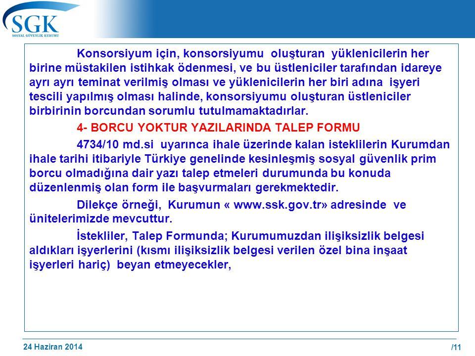 24 Haziran 2014 /11 Konsorsiyum için, konsorsiyumu oluşturan yüklenicilerin her birine müstakilen istihkak ödenmesi, ve bu üstleniciler tarafından ida