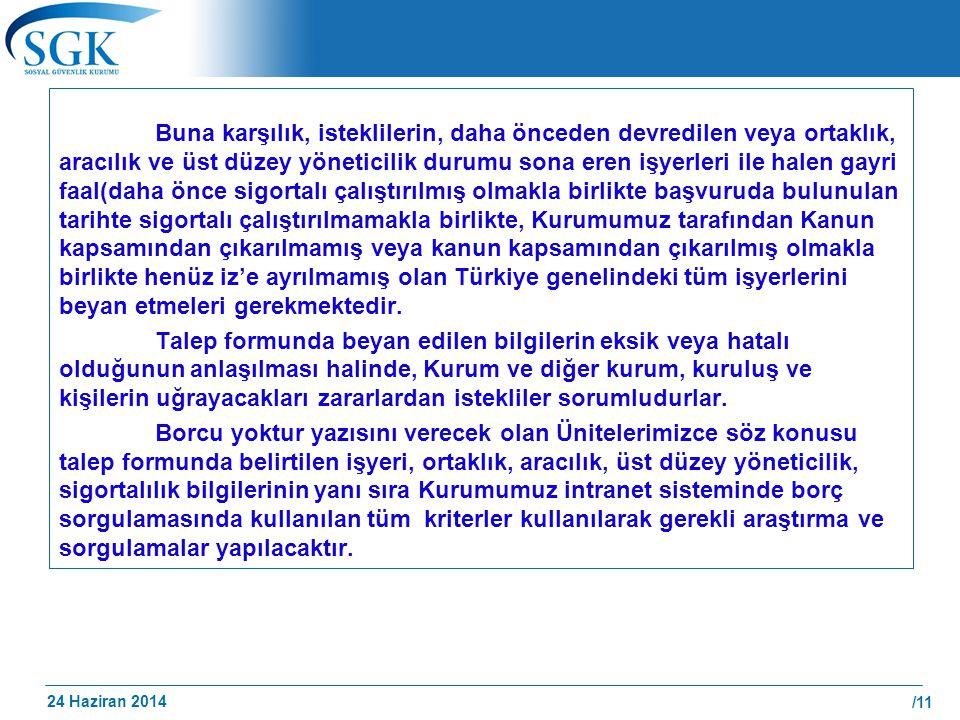 24 Haziran 2014 /11 Buna karşılık, isteklilerin, daha önceden devredilen veya ortaklık, aracılık ve üst düzey yöneticilik durumu sona eren işyerleri i