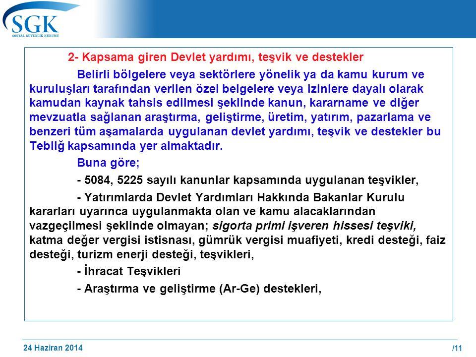 24 Haziran 2014 /11 2- Kapsama giren Devlet yardımı, teşvik ve destekler Belirli bölgelere veya sektörlere yönelik ya da kamu kurum ve kuruluşları tar