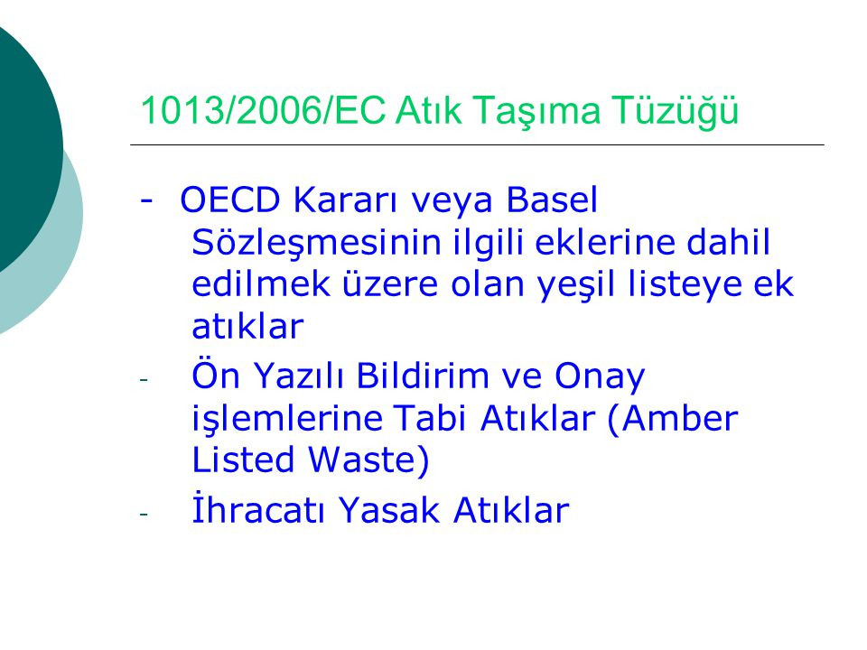 1013/2006/EC Atık Taşıma Tüzüğü - OECD Kararı veya Basel Sözleşmesinin ilgili eklerine dahil edilmek üzere olan yeşil listeye ek atıklar - Ön Yazılı B