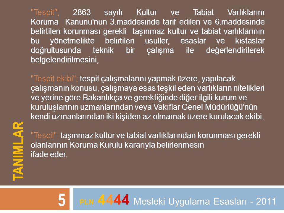 TANIMLAR 5 PLN 4444 Mesleki Uygulama Esasları - 2011