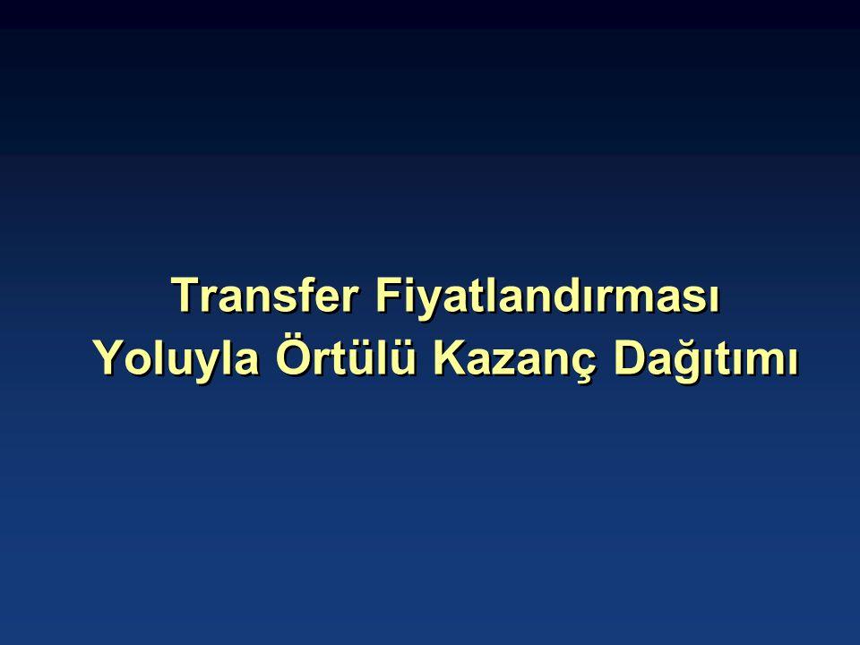Transfer Fiyatlandırması Yoluyla Örtülü Kazanç Dağıtımı Transfer Fiyatlandırması Yoluyla Örtülü Kazanç Dağıtımı