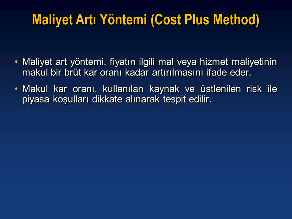 •Maliyet art yöntemi, fiyatın ilgili mal veya hizmet maliyetinin makul bir brüt kar oranı kadar artırılmasını ifade eder. •Makul kar oranı, kullanılan