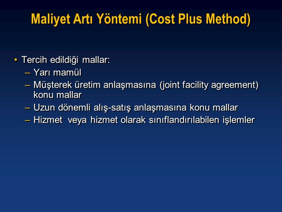 •Tercih edildiği mallar: –Yarı mamül –Müşterek üretim anlaşmasına (joint facility agreement) konu mallar –Uzun dönemli alış-satış anlaşmasına konu mal
