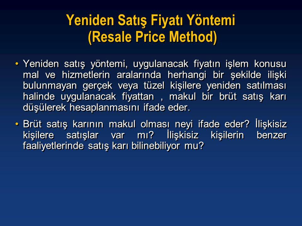 Yeniden Satış Fiyatı Yöntemi (Resale Price Method) •Yeniden satış yöntemi, uygulanacak fiyatın işlem konusu mal ve hizmetlerin aralarında herhangi bir